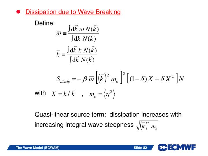 Dissipation due to Wave Breaking