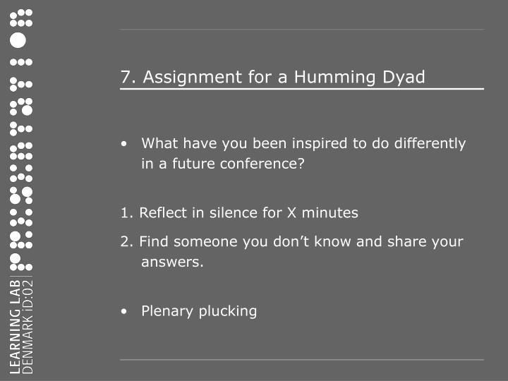 7. Assignment for a Humming Dyad