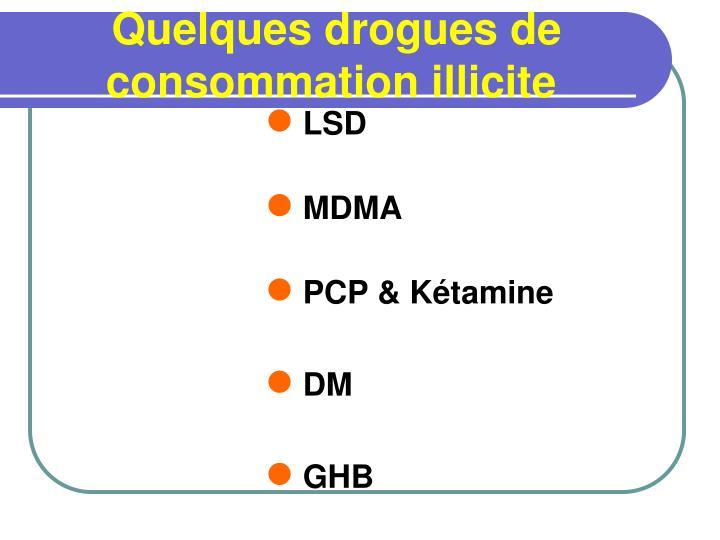 Quelques drogues de consommation illicite