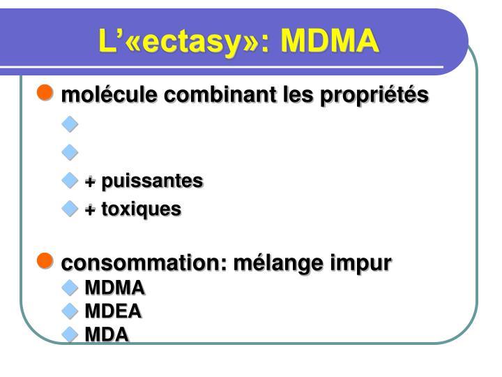 L'«ectasy»: MDMA