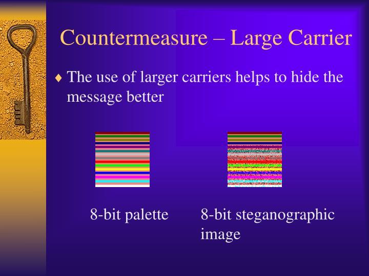 Countermeasure – Large Carrier