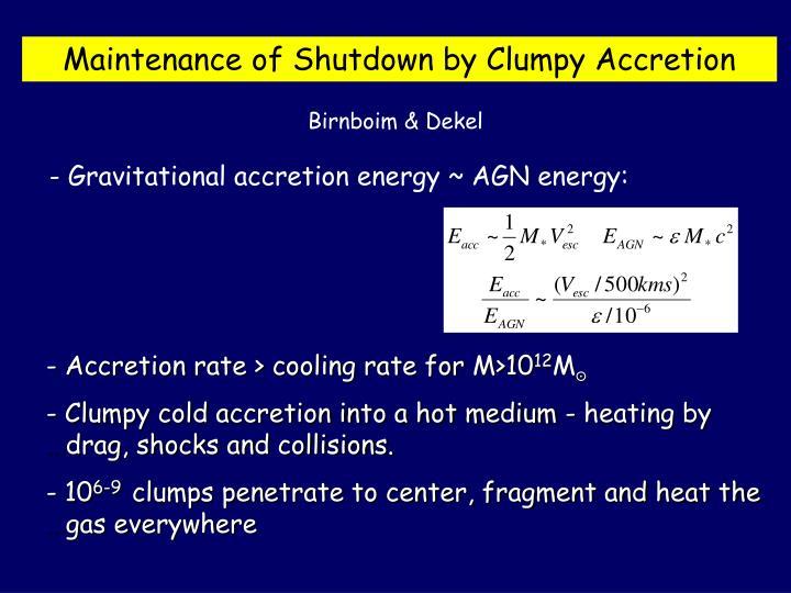 - Gravitational accretion energy ~ AGN energy: