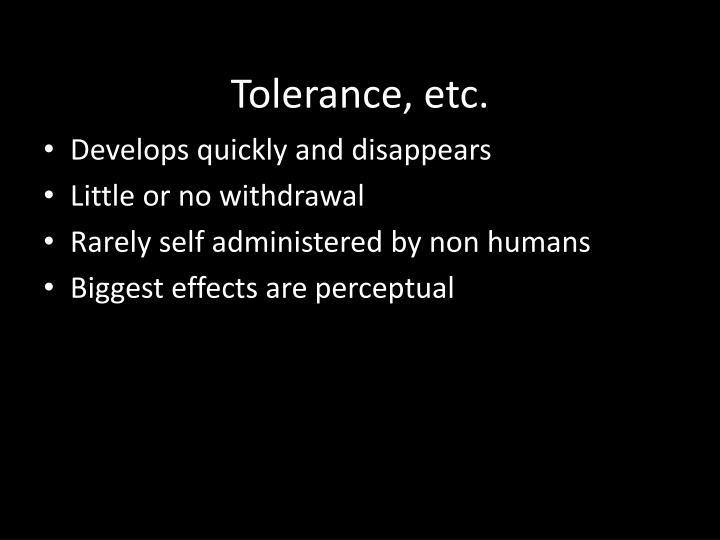 Tolerance, etc.