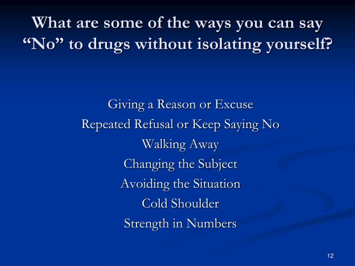 """What are some of the ways you can say """"No"""" to drugs without isolating yourself?"""