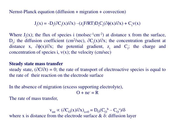 Nernst-Planck equation (diffusion + migration + convection)