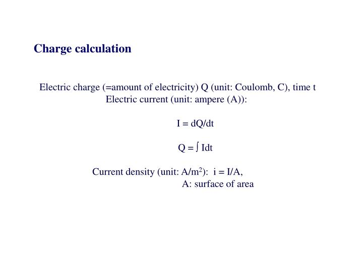 Electric charge (=amount of electricity) Q (unit: Coulomb, C), time t
