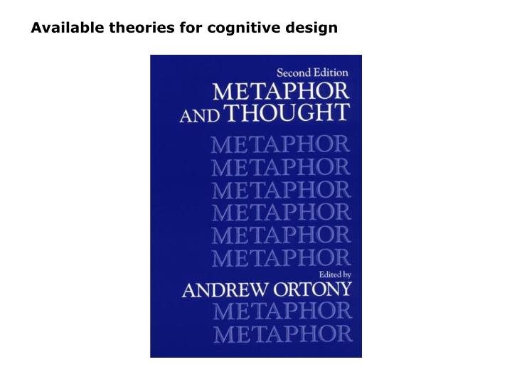 Available theories for cognitive design
