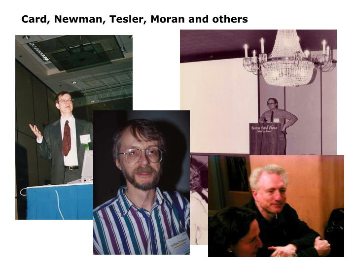 Card, Newman, Tesler, Moran and others