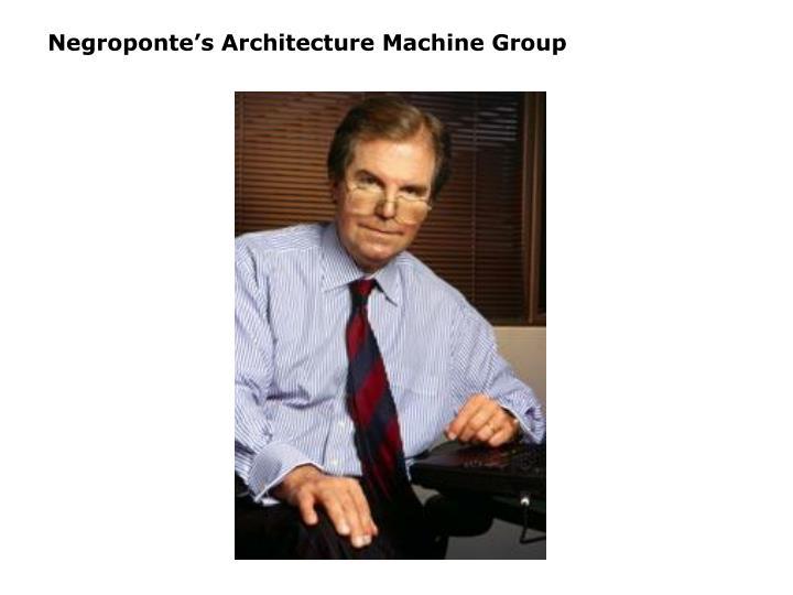 Negroponte's Architecture Machine Group