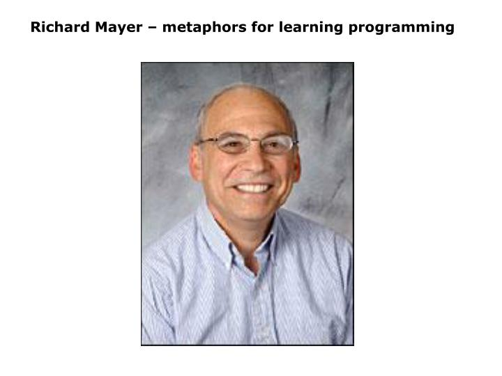 Richard Mayer – metaphors for learning programming