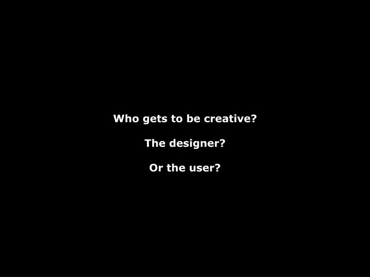Who gets to be creative?