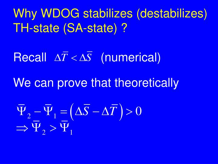 Why WDOG stabilizes (destabilizes) TH-state (SA-state) ?