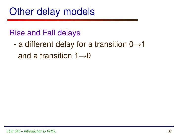 Other delay models