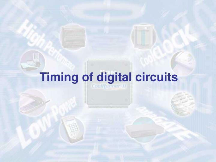 Timing of digital circuits