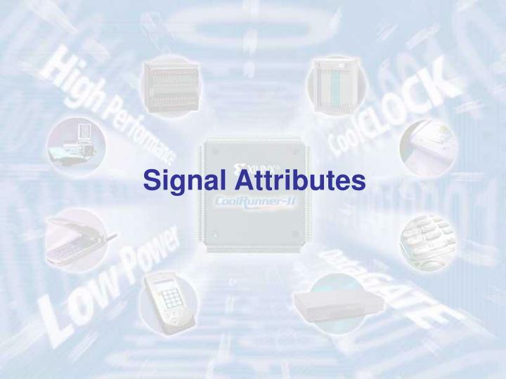 Signal Attributes