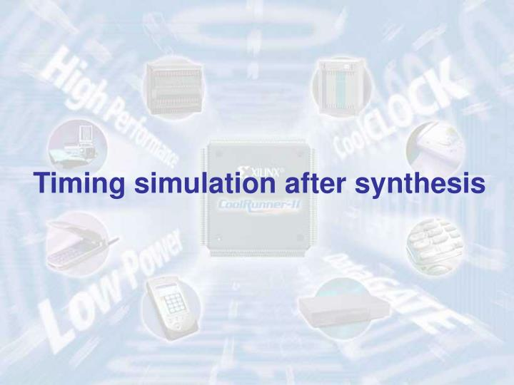 Timing simulation after synthesis