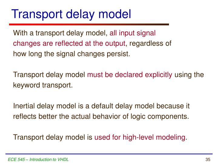 Transport delay model