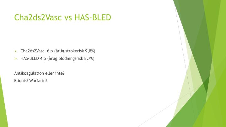 Cha2ds2Vasc vs HAS-BLED