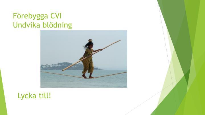 Förebygga CVI