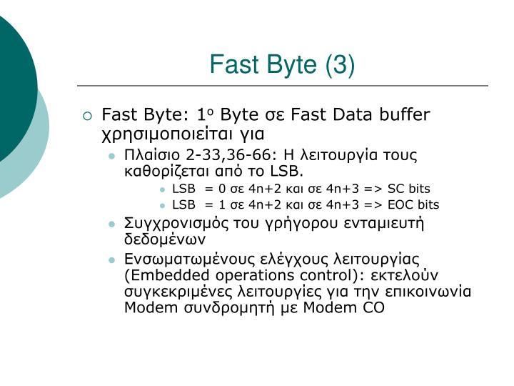 Fast Byte