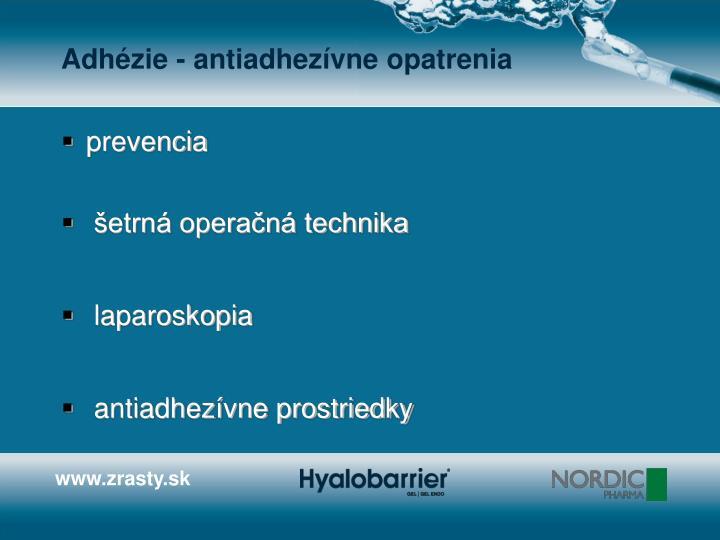 Adhézie - antiadhezívne opatrenia