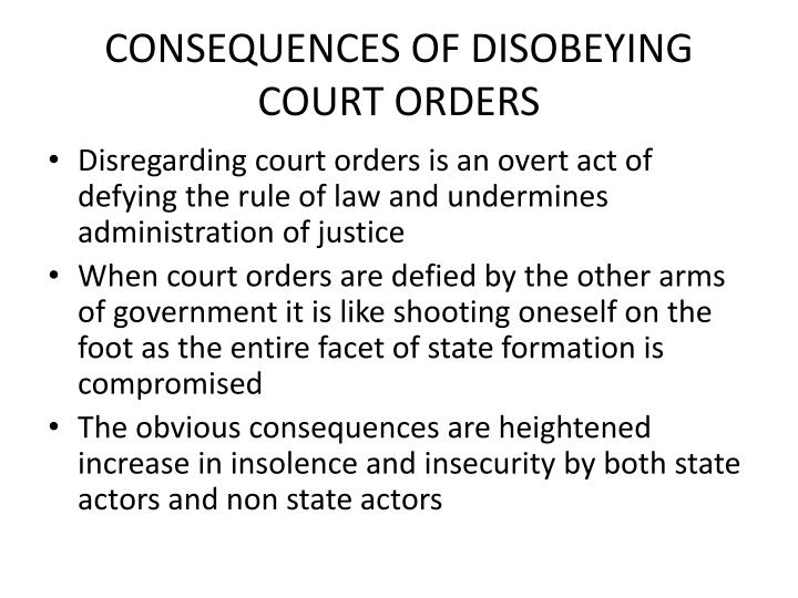 CONSEQUENCES OF DISOBEYING COURT ORDERS