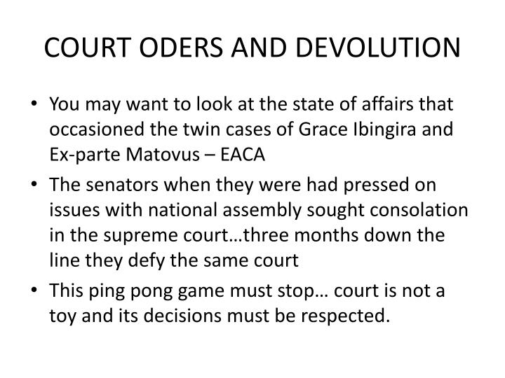 COURT ODERS AND DEVOLUTION