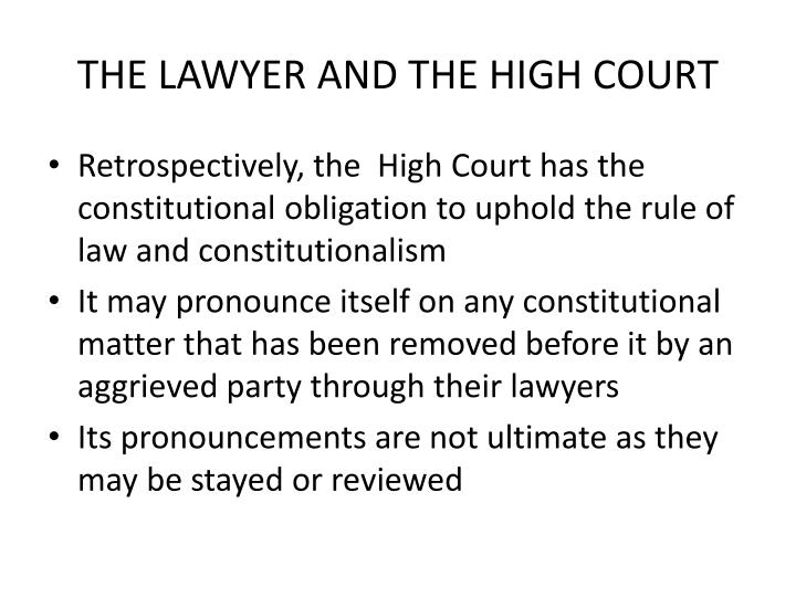 THE LAWYER AND THE HIGH COURT