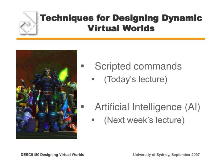 Techniques for Designing Dynamic Virtual Worlds