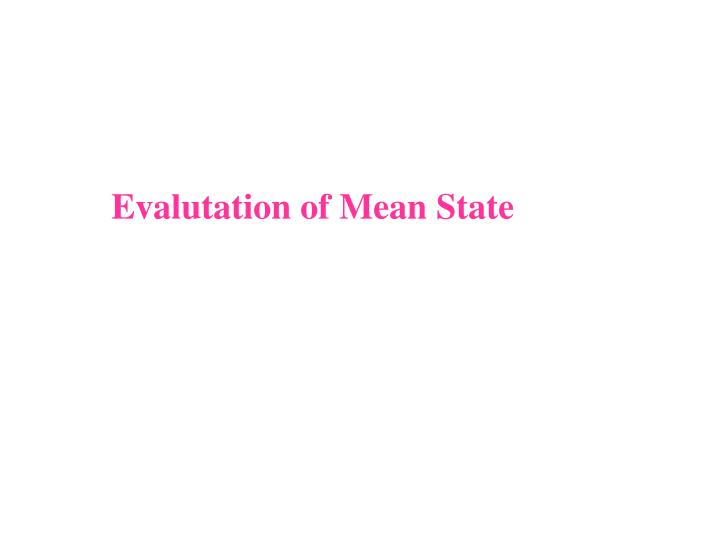 Evalutation of Mean State