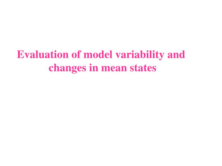 Evaluation of model variability and