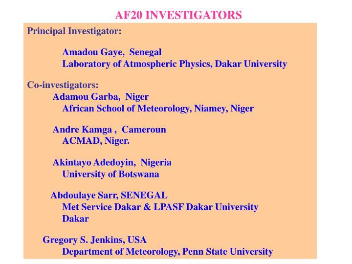 AF20 INVESTIGATORS