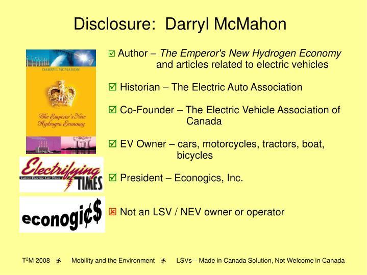 Disclosure:  Darryl McMahon