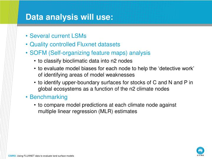 Data analysis will use: