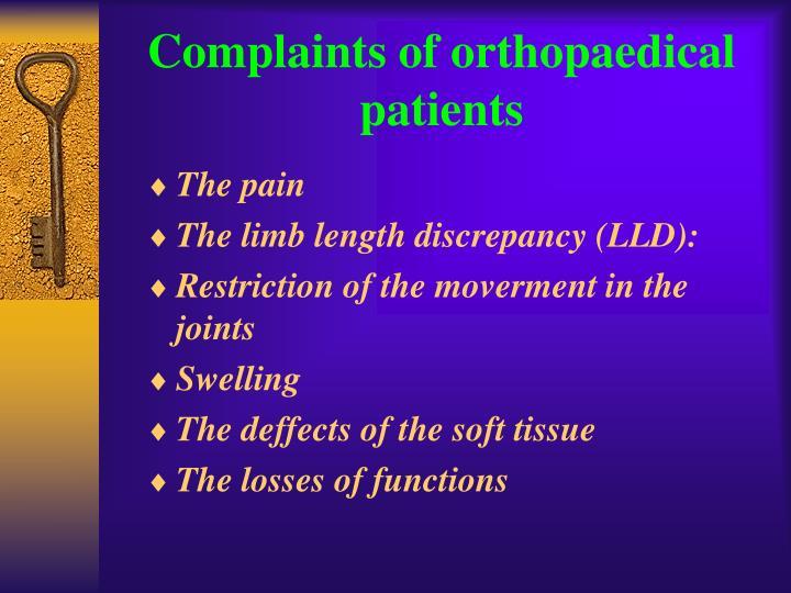 Complaints of orthopaedical patients