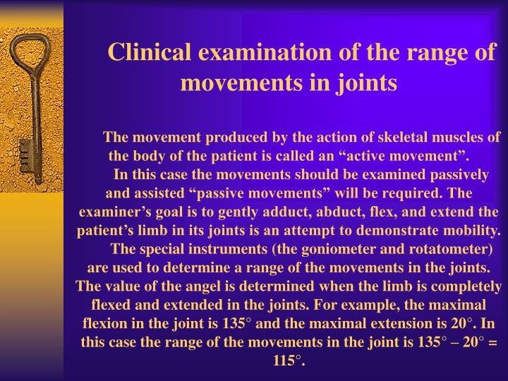 Clinical examination of the range of movements in joints