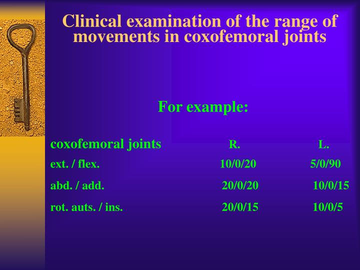 Clinical examination of the range of movements in coxofemoral joints