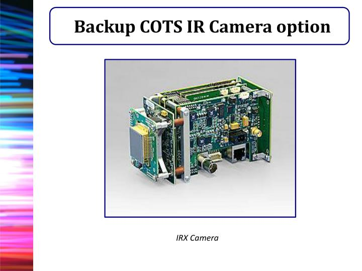 Backup COTS IR Camera option