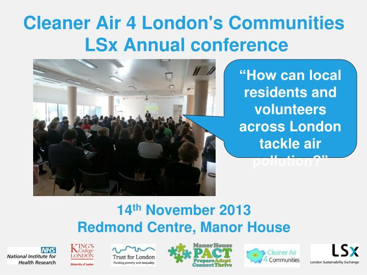 Cleaner air 4 london s communities lsx annual conference