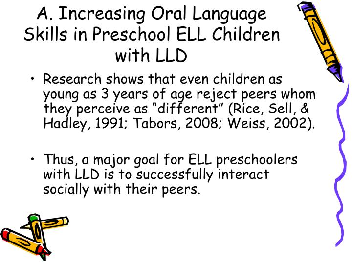 A. Increasing Oral Language Skills in Preschool ELL Children with LLD