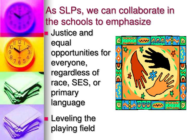 As SLPs, we can collaborate in the schools to emphasize