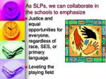 as slps we can collaborate in the schools to emphasize