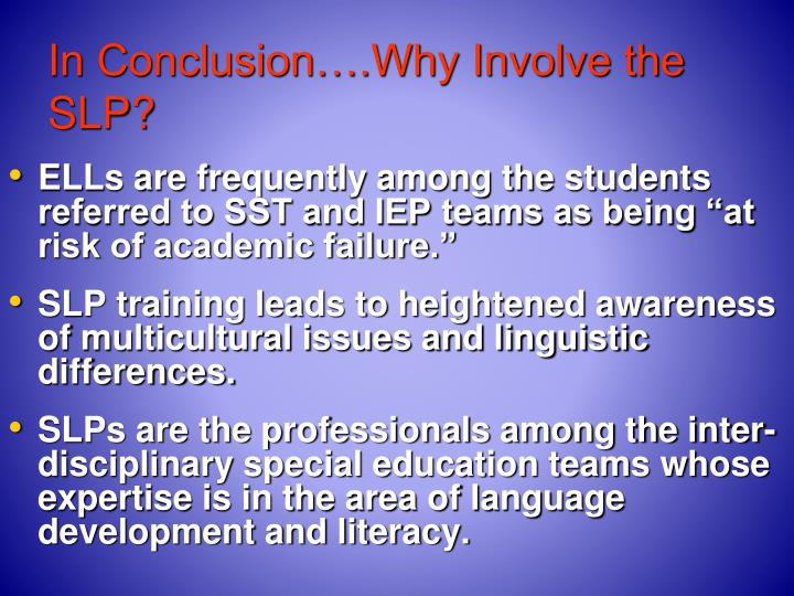 In Conclusion….Why Involve the SLP?