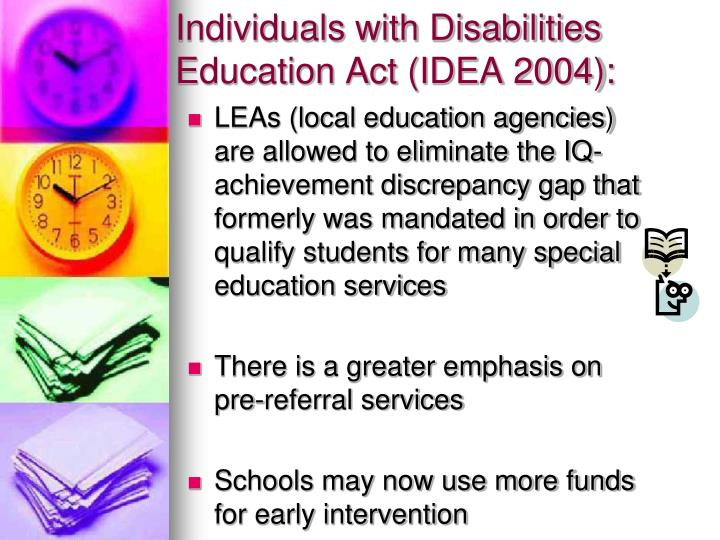Individuals with Disabilities Education Act (IDEA 2004):