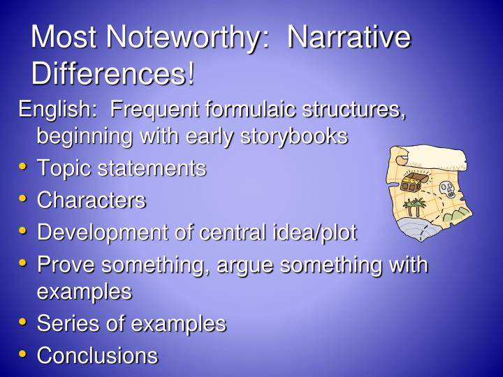 Most Noteworthy:  Narrative Differences!