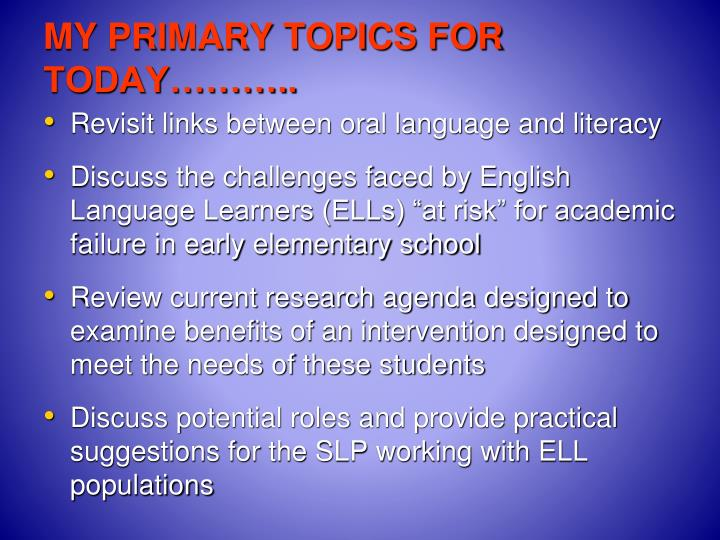 MY PRIMARY TOPICS FOR TODAY………..