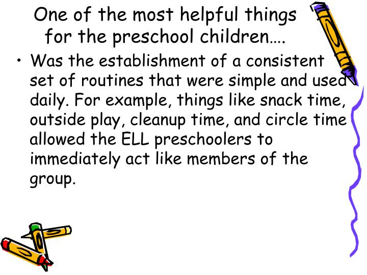 One of the most helpful things for the preschool children….