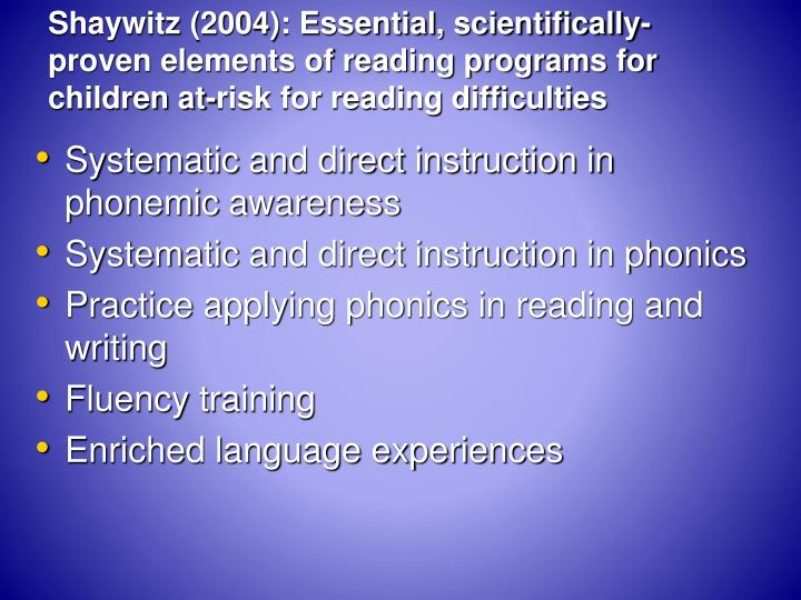 Shaywitz (2004): Essential, scientifically-proven elements of reading programs for children at-risk for reading difficulties
