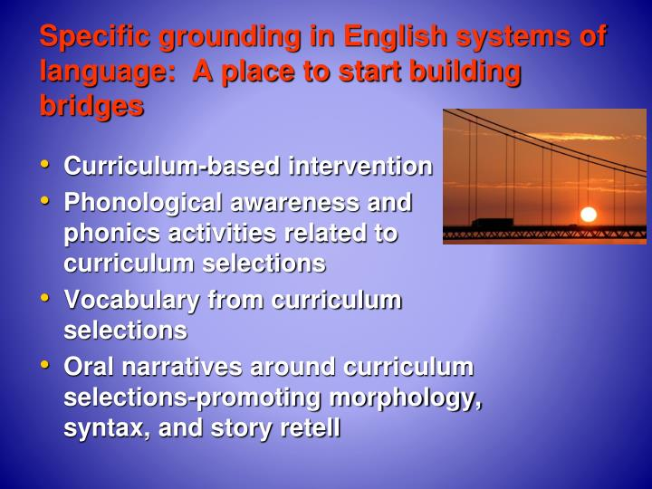 Specific grounding in English systems of language:  A place to start building bridges
