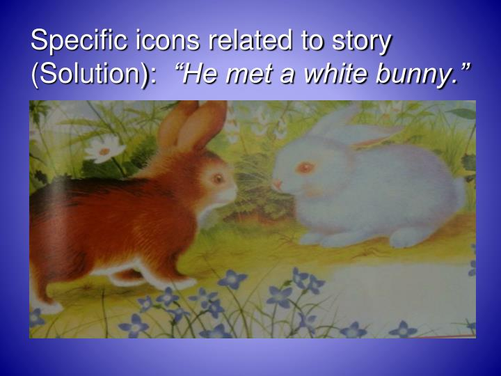 Specific icons related to story (Solution):